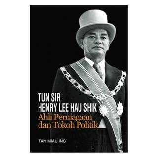 Tun Sir Henry Lee Hau Shik: Ahli Tokoh Perniagaan Dan Tokoh Politik