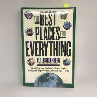 Best Places for Everything by Peter Greenberg   The Ultimate Insider's Guide to the Greatest Experiences Around the World