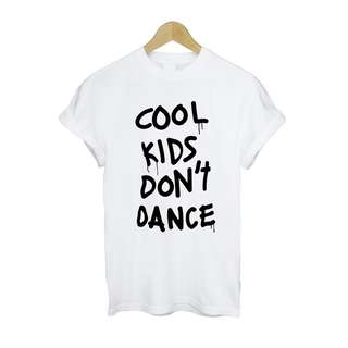 Cool Kids Don't Dance Apparel Design Tshirt Shirt Tee