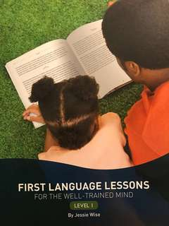 First language lessons for the well trained mind (3 books)