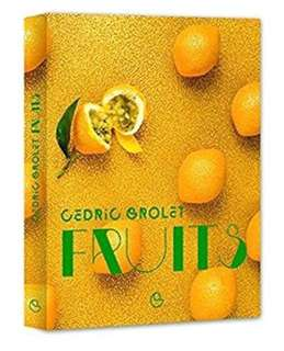 Cedric Grolet FRUITS - les desserts de Cedric Grolet ( FRUIT ) (French Edition)