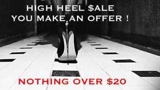 HIGH HEELS SALE - NAME YOUR PRICE
