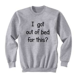 I Got Out Of Bed Sweater Unique Apparel Tshirt Tee