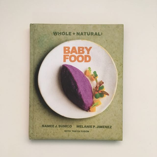 Whole natural baby food recipes hardcover book by namee j sunico photo photo forumfinder Images