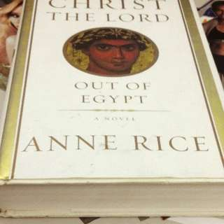 Christ the Lord Out of Egypt by Anne Rice
