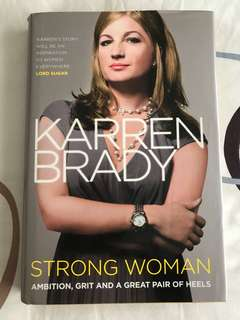 Karren Brady : Strong Woman - Ambition, Grit and A Great Pair of Heels