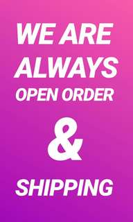 We are always OPEN & SHIPPING ❤