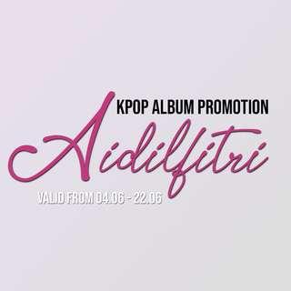 KPOP ALBUMS SPECIAL PROMO AIDILFITRI