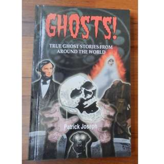 'Ghosts! True ghost stories from around the world' by Patrick Joseph