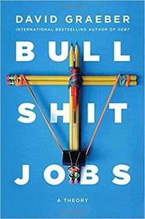 Bullshit Jobs - A Theory