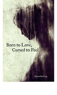 Samantha King : Born to love , Cursed to feel