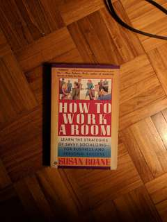 How to Work a Room: The Ultimate Guide to Savvy Socializing by Susan RoAne