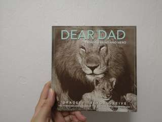 Dear Dad - Father, friend and hero