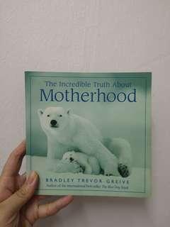The incredible truth of motherhood