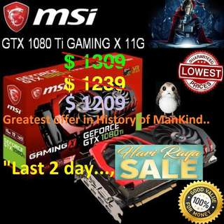 "MSI GTX 1080 Ti GAMING X 11G.. ( Greatest offer in History of ManKind""  Hurry Grab it While Stock Last "" Last day 18 June 2018."