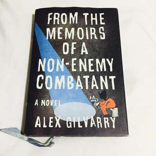 From the Memoirs of a Non-Enemy Combatant - Alex Gilvarry