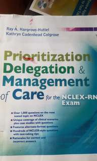 PRIORITIZATION DELEGATION & MANAGEMENT OF CARE FOR THE NCLEX RN EXAM - nle nursing