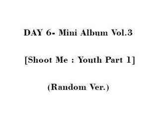 Day6 - 3rd mini album (Shoot Me : Youth Part 1)