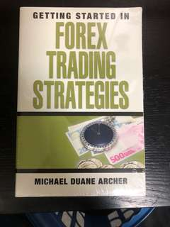 Getting Started in Forex Trading Strategies by Michael Duan Archer