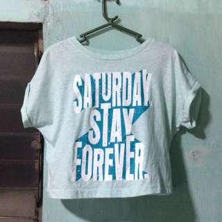 Saturday Stay Forever Statement Tee / Shirt / Top