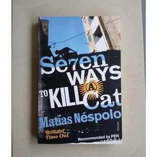 Seven Ways to Kill a Cat by Matías Néspolo, Frank Wynne