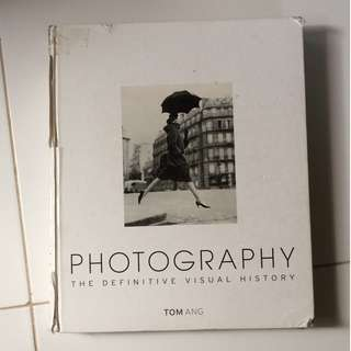 Photography: The Definitive Visual History by Tom Ang