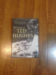 Letters of Ted Hughes (Selected and Edited by Christopher Reid)