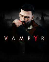 VAMPYR (COMIMG SOON ON PC/LAPTOP)