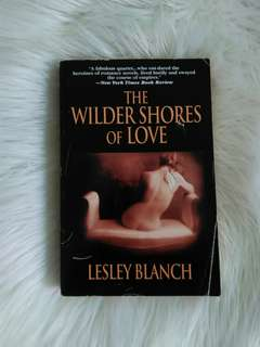 Wilder Shores of Love by Lesley Blanch