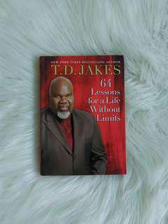 64 Lessons For a Life Without Limits by T.D. Jakes