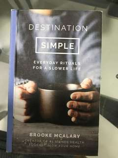 Destination Simple (Everyday Rituals for a Slower Life)