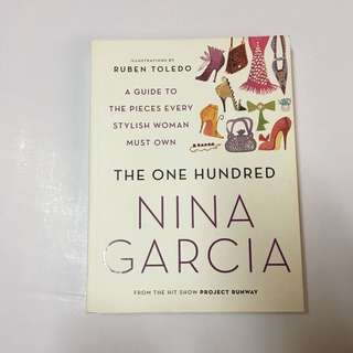The One Hundred - A Guide to the Pieces Every Stylish Woman Must Own by Nina Garcia