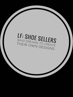 LF: Shoe Selles that dreams to create thier own designs