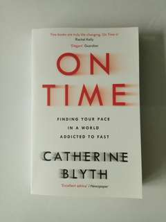 On Time - Finding Your Pace in a World Addicted to Fast
