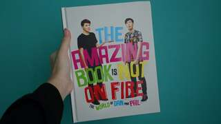The Amazing Book is Not On Fire (Dan & Phil)