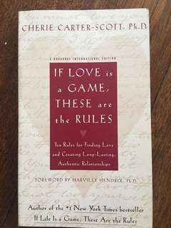 If Love is a Game, These are The Rules (Cherie Carter Scott PhD)