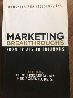 Marketing Breakthroughs:From Trials To Triumphs (Ned Roberto PhD/Chiqui Escareal-Go)