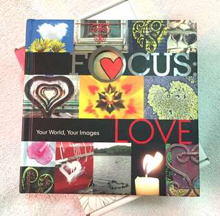 FOCUS : LOVE - Your World, Your Images
