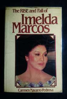 The Rise and Fall of Imelda Marcos by Carmen Pedrosa