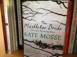 Kate Mosse - The Mistletoe Bride and Other Haunting Tales