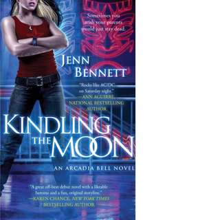 Kindling the Moon (Arcadia Bell #1) by Jenn Bennett