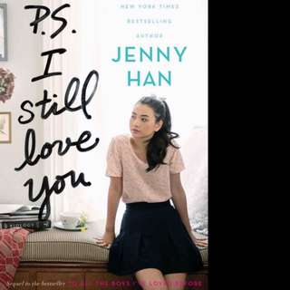 P.S. I Still Love You (To All the Boys I've Loved Before #2) by Jenny Han