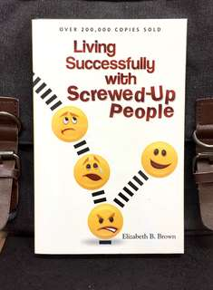 《Bran New + You Can Be Positive--No Matter Who Tries To Bring You Down》 Elizabeth B. Brown - LIVING SUCCESSFULLY WITH SCREWED-UP PEOPLE