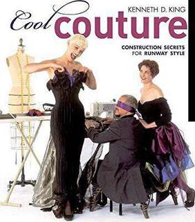 Cool Couture: Construction Secrets for Runway Style by Kenneth D. King