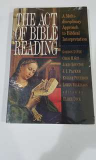 The Act of Bible Reading: A Multidisciplinary Approach to Biblical Interpretation-Elmer Dyck