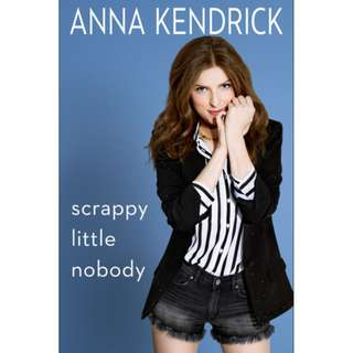 [eBook] Scrappy Little Nobody by Anna Kendrick