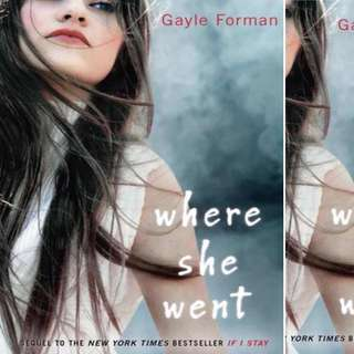 Where She Went (If I Stay, #2) by Gayle Forman