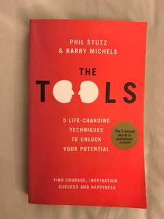 The Tools: 5 Tools to Help You Find Courage, Creativity, and Willpower--and Inspire You to Live Life in Forward Motion by Phil Stutz & Barry Michels