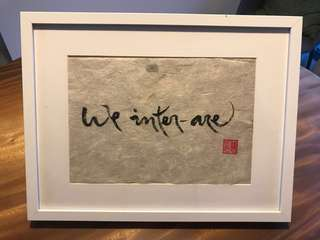 Original Zen calligraphy by monastic Hokusai in tradition of Thich Nhat Hanh : we inter-are