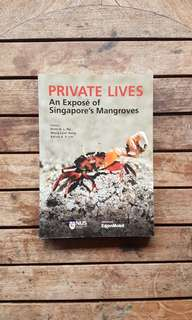 Private Lives: An Expose of Singapore's Mangroves